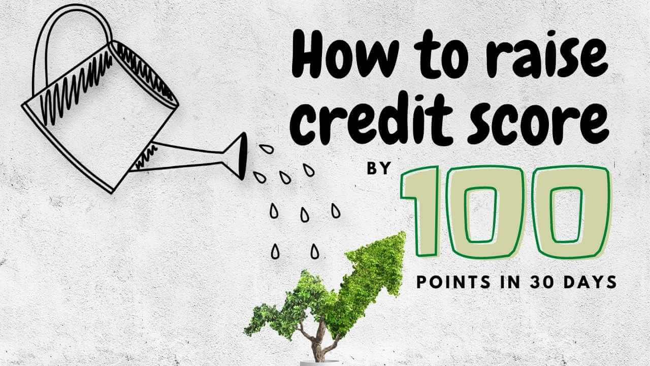 How To Raise Credit Score 100 points in 30 days