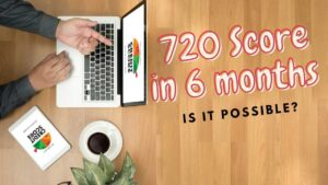How to get a 720 credit score in 6 months
