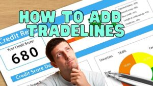 How To Add Tradelines To Your Credit Report Yourself