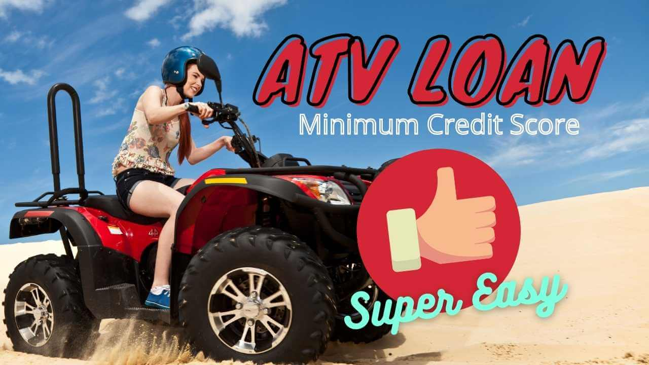 Minimum Credit Score for ATV loan