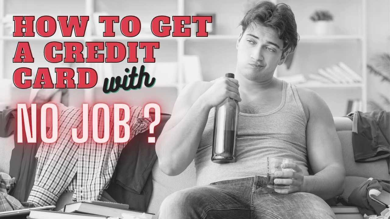 How to get a credit card with no job